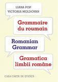 Grammaire du roumain. Romanian Grammar. Gramatica limbii romane | Liana Pop, Victoria Moldovan