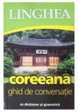 Coreeana. Ghid De Conversatie Cu Dictionar Si Gramatica |