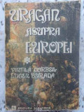 URAGAN ASUPRA EUROPEI VOL.1 - VINTILA CORBUL, EUGEN BURADA