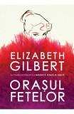 Orasul fetelor, Elizabeth Gilbert