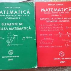 MIRCEA GANGA MATEMATICA MANUAL PENTRU CLASA A XI-A 2 VOLUME 2001--RF10/0