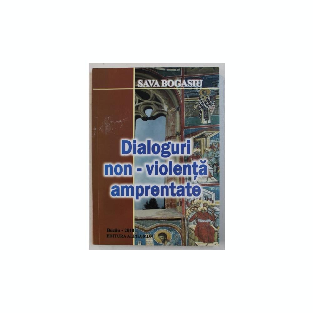 Dialoguri Non Violenta Amprentate De Sava Bogasiu 2010