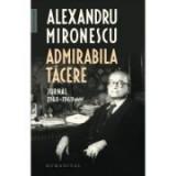 Admirabila tacere. Jurnal 1968-1969 - Alexandru Mironescu