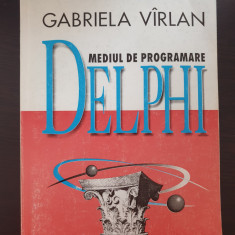 MEDIUL DE PROGRAMARE DELPHI - Gabriela Virlan