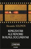 Reprezentari ale memoriei in filmul documentar | Alexandru Solomon