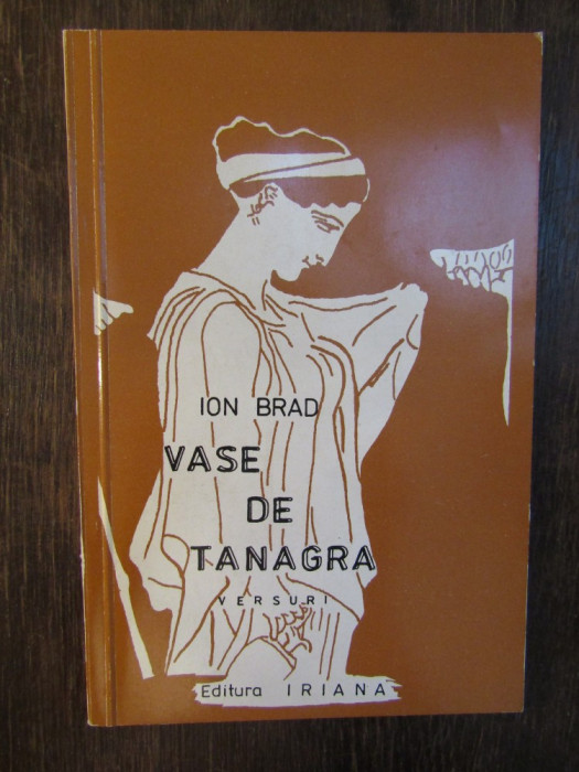 VASE DE TANAGRA - ION BRAD  ( DEDICATIE , AUTOGRAF )