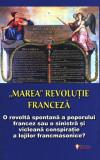 """""""Marea"""" Revoluție Franceză"""