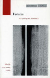 Futures: Of Jacques Derrida