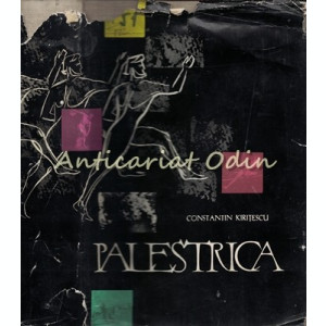Palestrica - Constantin Kiritescu - Tiraj: 8170 Exemplare