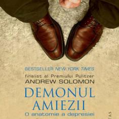 Demonul amiezii - de Andrew Solomon