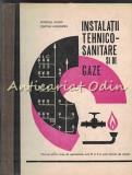 Cumpara ieftin Instalatii Tehnico-Sanitare Si De Gaze - Petrescu Achile