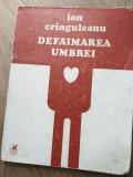 ION CRANGULEANU/ ION CRINGULEANU(dedicatie/semnatura)DEFAIMAREA UMBREI, 1983