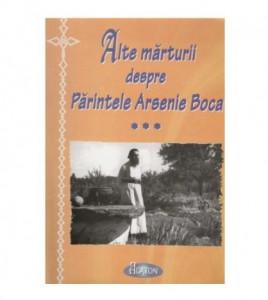 Alte marturii despre Parintele Arsenie Boca vol. III