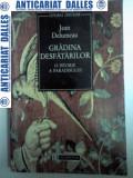 GRADINA DESFATARILOR -O istorie a paradisului -JEAN DELUMEAU