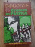 Cronica In Piatra - Ismail Kadare ,531884