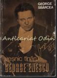 Cumpara ieftin Vesnic Tinarul George Enescu - George Sbarcea