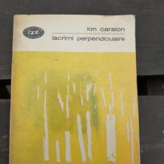 LACRIMI PERPENDICULARE - ION CARAION