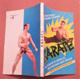 Karate sau cum sa te aperi cu succes daca esti atacat - Auguste Basile, Alta editura, 1993