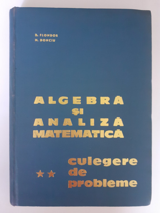 Algebră și analiză matematică - Culegere probleme Vol. II - Donciu, Flondor