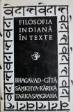 Bhagavad-Gita. Samkhya-Karika. Tarka-Samgraha. Filosofia indiana in texte