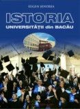 Cumpara ieftin Istoria Universitatii din Bacau/Eugen Sendrea
