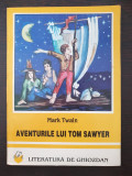 AVENTURILE LUI TOM SAWYER - Mark Twain (Literatura de Ghiozdan)