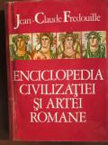 Enciclopedia civilizatiei si artei romane-Jean-Claude Fredouille