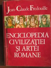 Enciclopedia civilizatiei si artei romane-Jean-Claude Fredouille foto