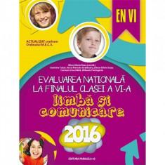 Limba si comunicare. Evaluarea Nationala 2016 la finalul clasei a VI-a - Geanina Cotoi, Irina-Carmen Haila, Mina-Maria Rusu,Mihaela Timingeriu, Anca-M