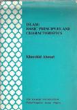 Islam: Basic principles and characteristics  - Khurshid Ahmad