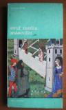 Evul Mediu masculin : despre dragoste si alte eseuri / Georges Duby