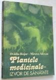 Plantele medicinale - izvor de sanatate -Ovidiu Bujor
