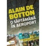 O saptamana in aeroport - Alain de Botton, Vellant