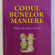 CODUL BUNELOR MANIERE -PENTRU CEI MARI SI MICI de CARMEN VOINESCU , 2013