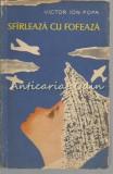Cumpara ieftin Sfirleaza Cu Fofeaza - Victor Ion Popa, 1961