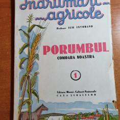 indrumari agricole-porumbul comoara noastra - din anul 1943