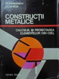 CONSTRUCTII METALICE. CALCULUL SI PROIECTAREA ELEMENTELOR DIN OTEL - DAN MATEESC