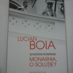 SUVERANII ROMANIEI MONARHIA, O SOLUTIE? - LUCIAN BOIA