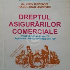 Dreptul asigurarilor comerciale - Practica juridica, vol. IV
