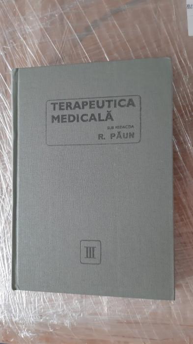 Terapeutica medicala  vol 3-  R. Paun STARE FOARTE BUNA .