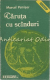 Caruta Cu Scinduri - Marcel Petrisor