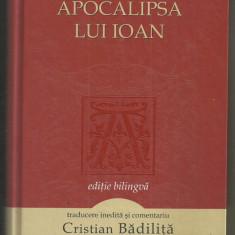 Noul Testament : Apocalipsa lui Ioan - traducere Cristian Badilita, ed.bilingva