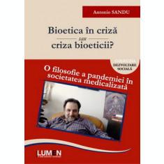 Bioetica in criza sau criza bioeticii? O filosofie a pandemiei in societatea medicalizata - Format HARDCOVER + 6 DVD-uri- Antonio SANDU