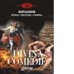 Dante Alighieri - Divina Comedie - Infernul. Purgatoriul. Paradisul