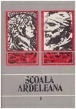Scoala ardeleana vol.1