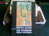LES ROUMAINS. PRECIS HISTORIQUE - MIRCEA ELIADE
