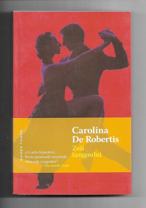 Carolina De Robertis - Zeii tangoului