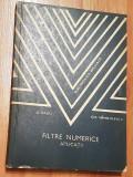 Filtre numerice. Aplicatii de Ovidiu Radu, Gh. Sandulescu