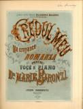 Partitura Credul Meu Romanza Marie Baronzi pentru Pulcheria Bajescu Uhrinovschi