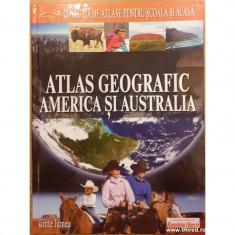 Atlas geografic - America si Australia. Colectia de atlase pentru scoala si acasa 3